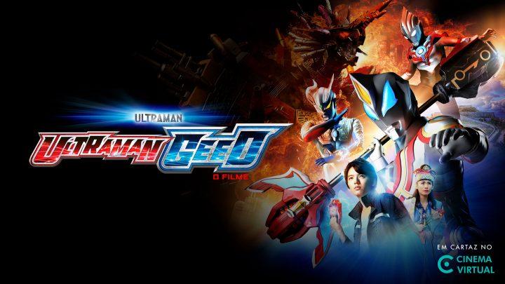 'Ultraman Geed' e 'Meu Amigo Robô' estreiam quinta no Cinema Virtual